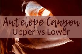 Upper Vs Lower Antelope Canyon